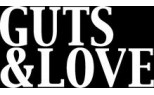 GUTS AND LOVE